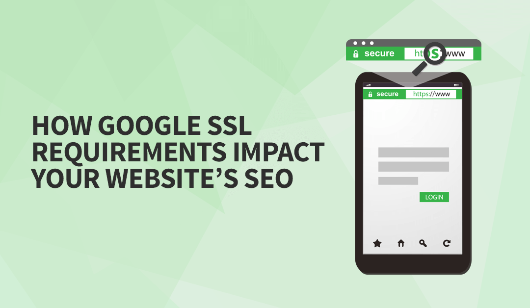 How Google SSL Requirements Impact Your Website's SEO