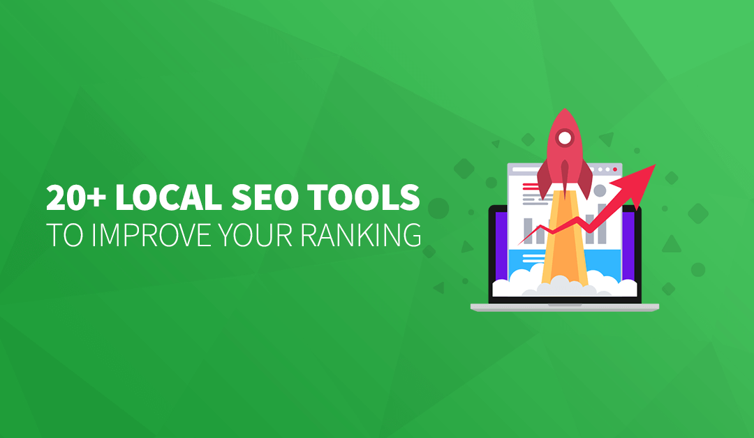 20 Local SEO Tools to Improve your Rankings