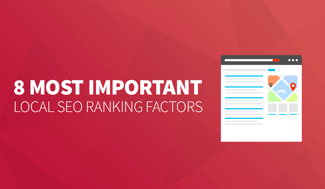 8 Most Important Local SEO Ranking Factors