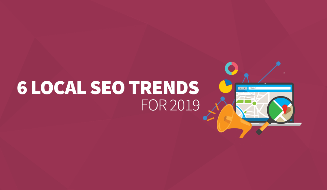 6 Local SEO Trends for 2019