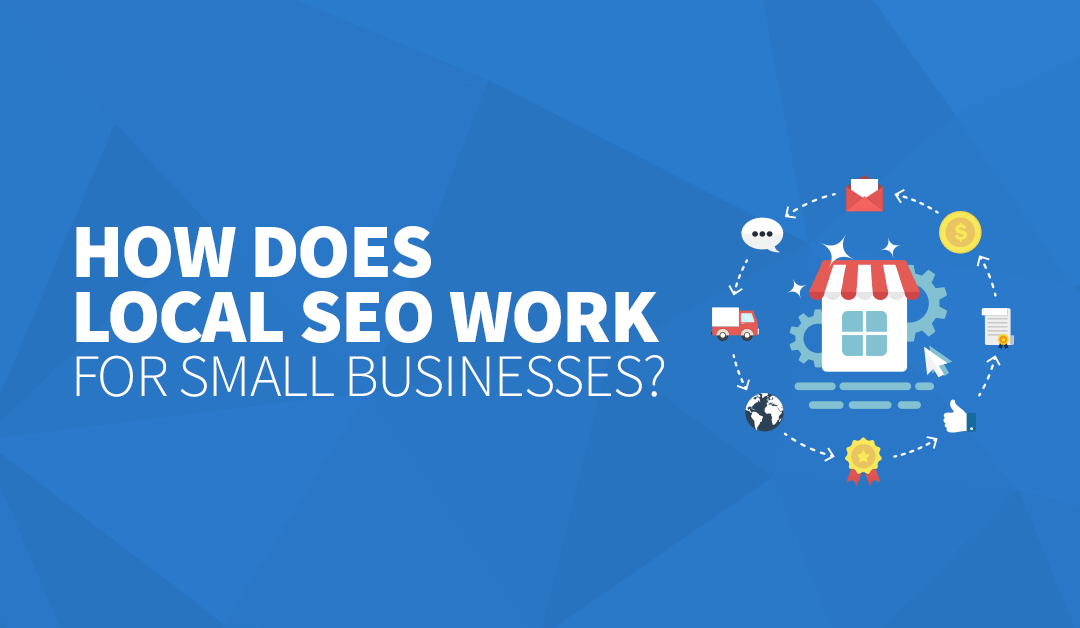 How Does Local SEO Work for Small Businesses?