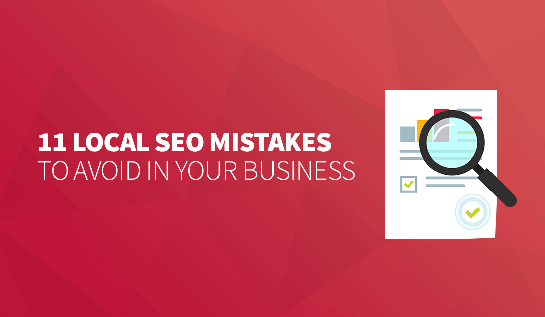 11 Local SEO Mistakes to Avoid in Your Business in 2019