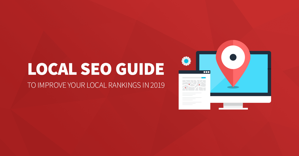 Local SEO Guide To Improve Local Rankings