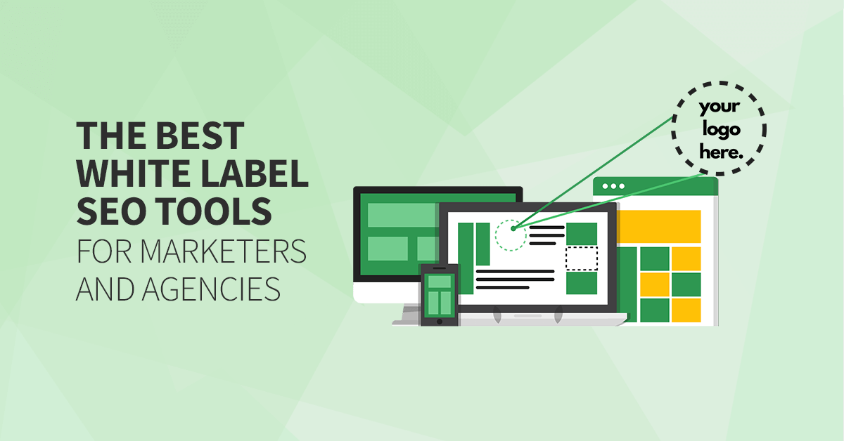 15 Best White Label SEO Tools for Marketers & Agencies in 2021